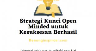 Strategi Kunci Open Minded untuk Kesuksesan Berhasil