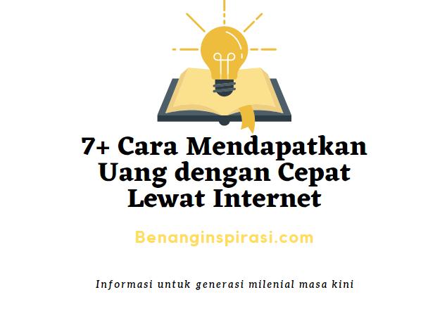 7+ Cara Mendapatkan Uang dengan Cepat Lewat Internet