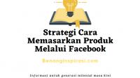 Strategi Cara Memasarkan Produk Melalui Facebook