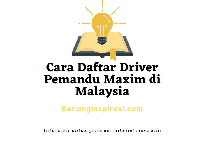 Cara Daftar Driver Pemandu Maxim di Malaysia