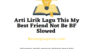Arti Lirik Lagu This My Best Friend Not Be BF Slowed