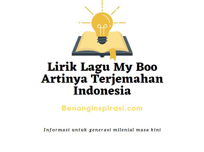 Lirik Lagu My Boo Artinya Terjemahan Indonesia