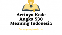 Artinya Kode Angka 530 Meaning Indonesia