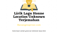 Lirik Lagu Honne Location Unknown Terjemahan