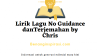 Lirik Lagu No Guidance danTerjemahan by Chris