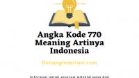 Angka Kode 770 Meaning Artinya in Indonesia
