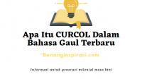 Apa Itu CURCOL Dalam Bahasa Gaul Terbaru