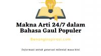 Makna Arti 24/7 dalam Bahasa Gaul Populer