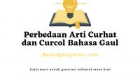 Perbedaan Arti Curhat dan Curcol Bahasa Gaul